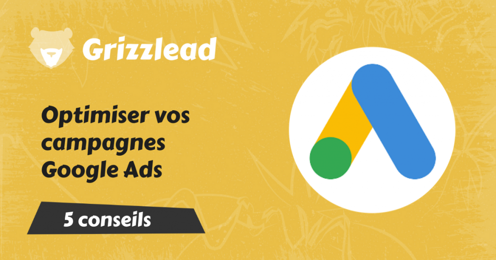 Comment optimiser les campagnes Google Ads